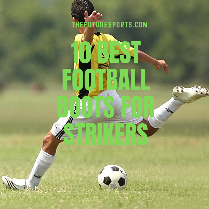 Best football boots for strikers