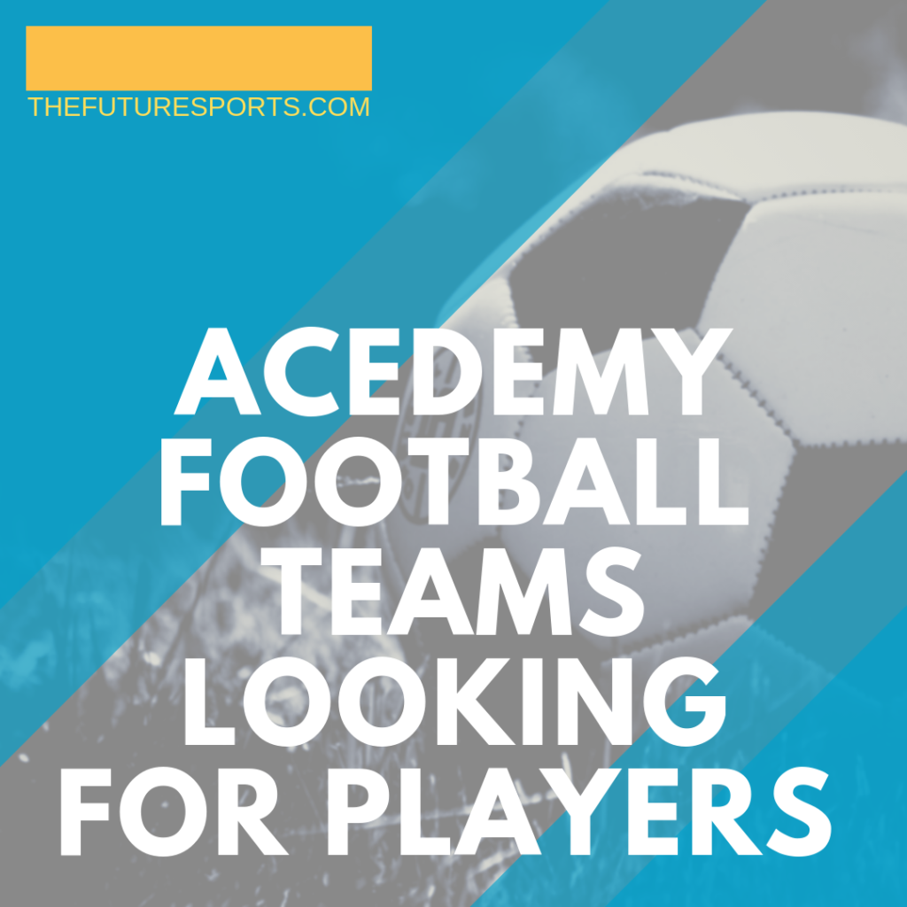 acedmy football teams looking for players