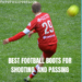 10 BEST FOOTBALL BOOTS FOR SHOOTING AND PASSING  in 2020